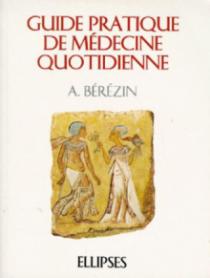 Guide pratique de médecine quotidienne