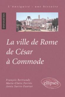 La ville de Rome de César à Commode