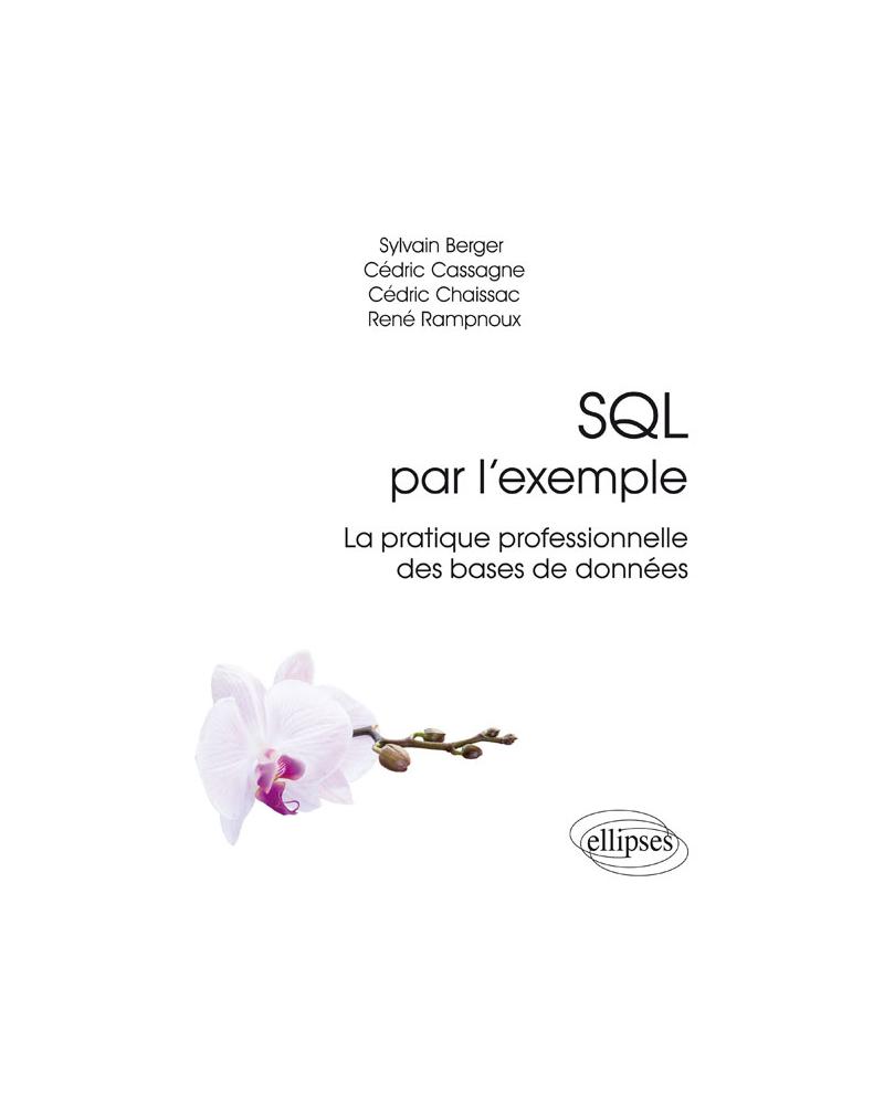 SQL par l'exemple - La pratique professionnelle des bases de données