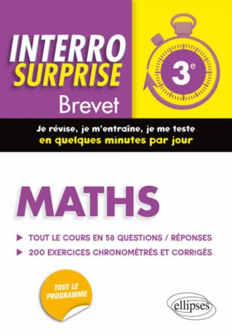 Maths Troisième/Brevet - Tout le cours en 58 questions/réponses et 200 exercices chronométrés et corrigés