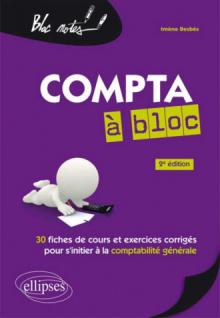 Compta à bloc. 30 fiches de cours et exercices corrigés pour s'initier à la comptabilité générale. 2e édition