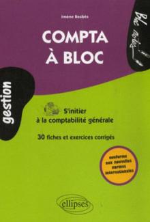Compta à bloc. S'initier à la comptabilité générale, fiches et exercices corrigés