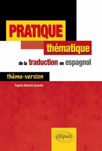 Pratique thématique de la traduction en espagnol. Thème-Version.