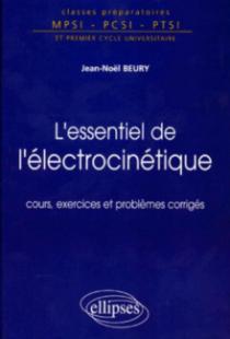 L'essentiel de l'électrocinétique