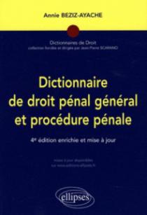 Dictionnaire de droit pénal général et procédure pénale. 4e édition enrichie et mise à jour