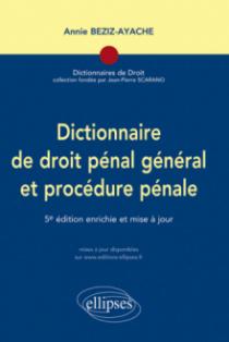 Dictionnaire de droit pénal général et procédure pénale -  5e édition