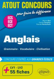 Anglais. Grammaire  Vocabulaire  Civilisation  Prépas ECS/ECE.  LV1 et LV2. 55 fiches. Concours d'entrée aux Grandes Écoles