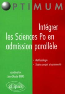 Intégrer les Sciences Po en admission parallèle