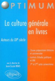 La culture générale en livres - Auteurs du XXe siècle