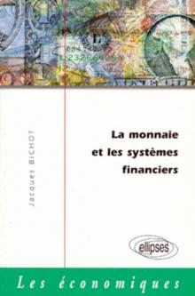 La monnaie et les systèmes financiers