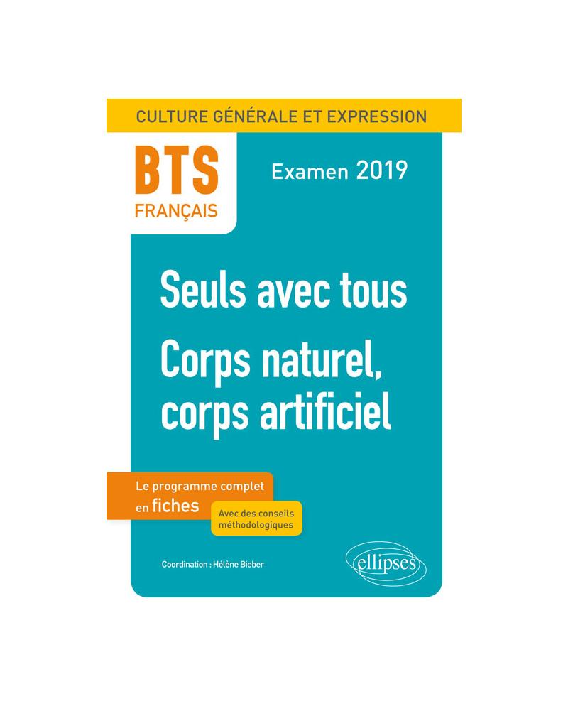BTS Français - Culture générale et expression – Corps naturel, corps artificiel et le nouveau thème de culture générale. Examen 2019