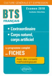 BTS Français - Culture générale et expression – 1. L'extraordinaire - 2. Corps naturel, corps artificiel – Examen 2018