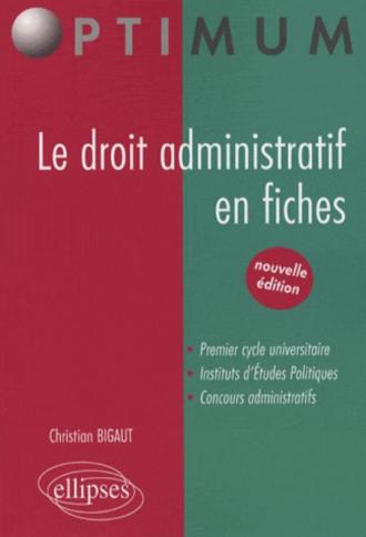 Le droit administratif en fiches. nouvelle édition