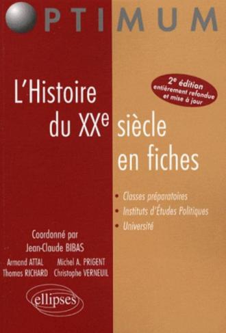 L'Histoire du XXe siècle en fiches. Nouvelle édition entièrement refondue et mise à jour