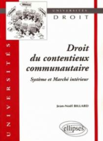 Droit du contentieux communautaire. Système et Marché intérieur