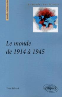 Le monde de 1914 à 1945