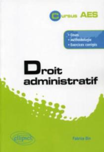 Droit administratif. Cours, méthodologie, exercices corrigés
