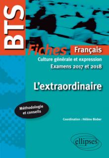 BTS Français - Culture générale et expression - L'extraordinaire - Examens 2017 et 2018