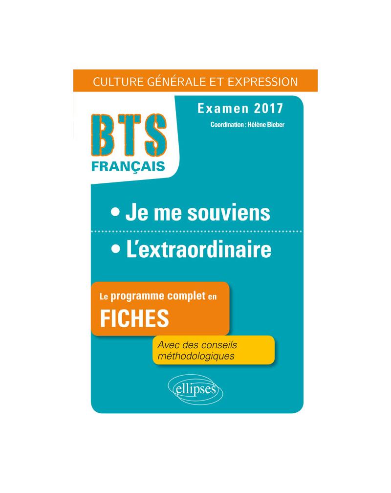 BTS Français - Culture générale et expression - 1. Je me souviens / 2. L'extraordinaire  - Examen 2017