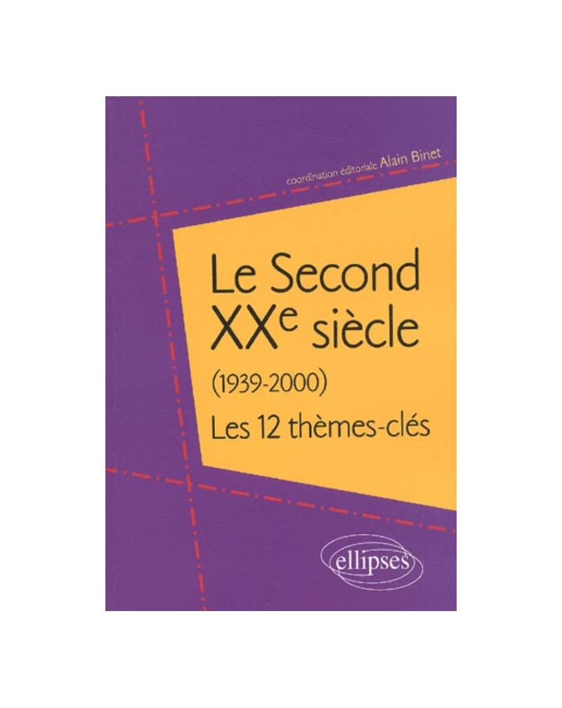 Le Second XXe siècle (1939-2000) - 12 thèmes-clés