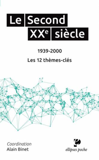 Le Second XXe siècle (1939-2000). Les 12 thèmes-clés