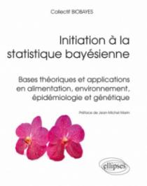 Initiation à la statistique bayésienne - Bases théoriques et applications en alimentation, environnement, épidémiologie et génétique
