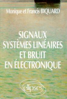 Signaux, systèmes linéaires et bruit en électronique