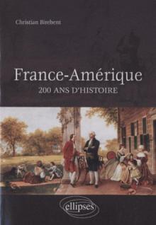 France-Amérique, 200 ans d'histoire