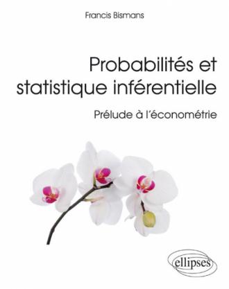 Probabilités et statistique inférentielle - Prélude à l'économétrie