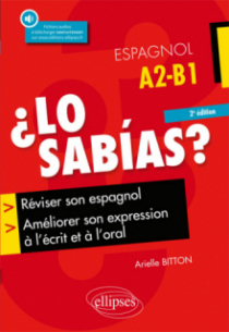 ¿Lo sabias? Réviser son espagnol, améliorer son expression à l'écrit et à l'oral - 2e édition (avec fichiers audio)