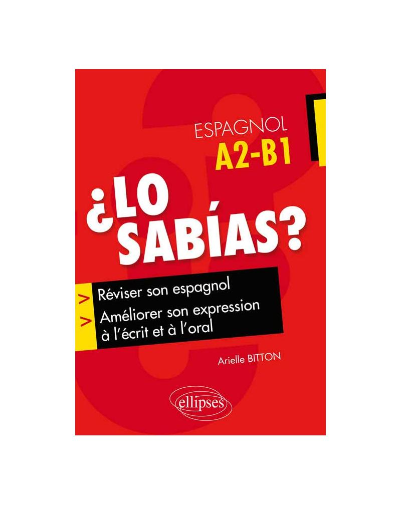 ¿Lo sabías ?. Réviser son espagnol et améliorer son expression à l'écrit et à l'oral. (A2-B1)