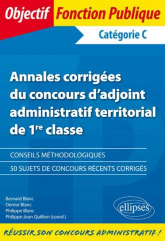 Annales corrigées du concours d'Adjoint administratif territorial de 1re classe