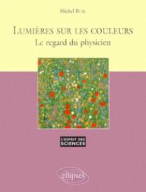 Lumières sur les couleurs - Le regard du physicien - n°11