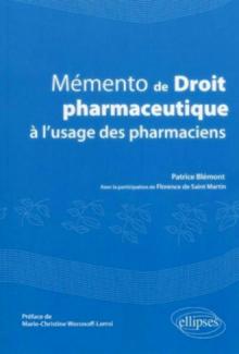 Mémento de Droit pharmaceutique à l'usage des pharmaciens