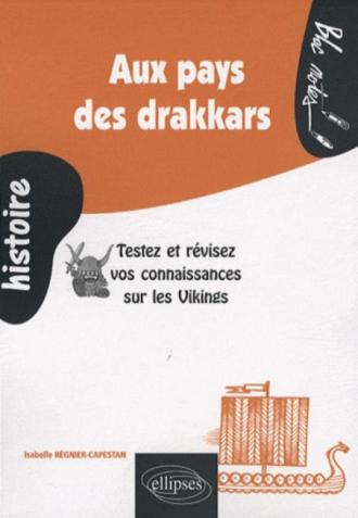 Aux pays des drakkars. Testez et révisez vos connaissances sur les Vikings