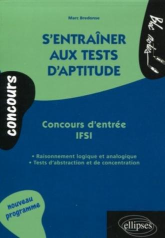 S'entraîner aux tests d'aptitude - Concours d'entrée IFSI