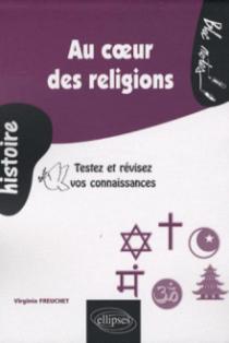 Au cœur des religions. Testez et révisez vos connaissances