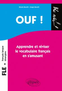 Ouf ! Apprendre et réviser le vocabulaire français en s'amusant(Français Langue Etrangère / FLE)