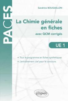 UE1 : La Chimie générale en fiches (avec QCM corrigés et commentés)