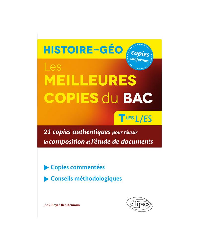 Les meilleures copies du bac histoire-géo – 22 copies authentiques pour réussir la composition et l'étude de documents – Terminales L/ES