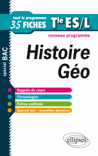 Histoire-Géographie. Terminales ES et L Tout le programme en fiches