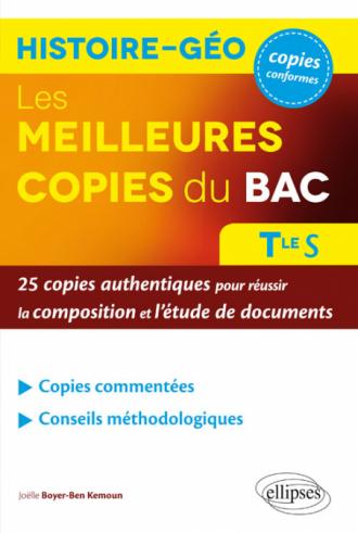 Les meilleures copies du bac histoire-géo – 25 copies authentiques pour réussir la composition et l'étude de documents – Terminale S