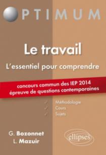 Epreuve de Questions contemporaines à l'entrée des IEP - concours 2014. Le travail