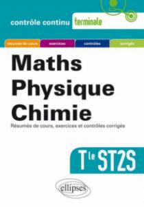 Mathématiques-Physique-Chimie - Terminale ST2S nouvelle édition