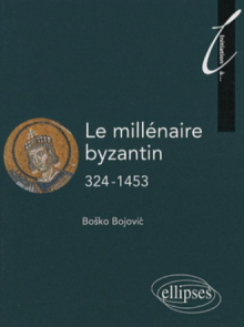Le millénaire byzantin. 324-1453