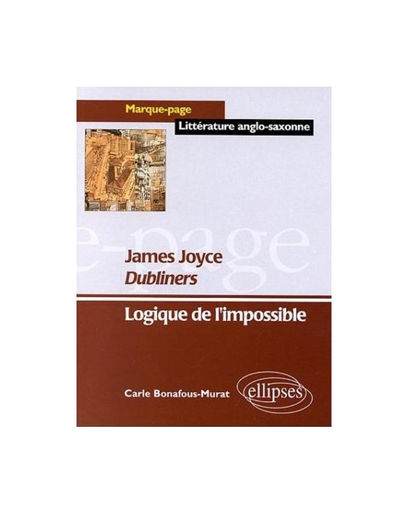 Joyce James, Dubliners -  Logique de l'impossible
