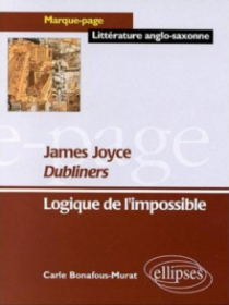 Joyce James, Dubliners -  Logique de l'impossible