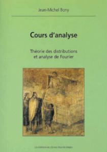 Cours d'analyse - Théorie des distributions et analyse de Fourier