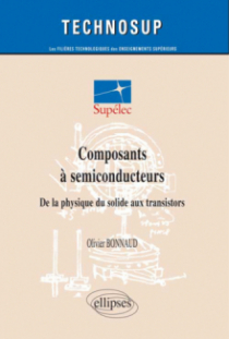 Composants à semi-conducteurs, De la physique du solide aux transistors - Niveau C