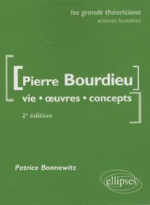 Bourdieu Pierre  - Vie, oeuvres, concepts - 2e édition mise à jour